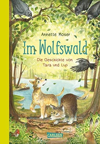 Im Wolfswald – Die Geschichte von Tara und Lup: Ein spannendes Abenteuerbuch darüber, was Familie wirklich ausmacht!