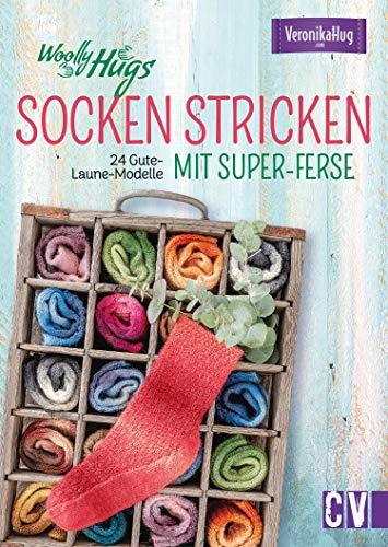 Woolly Hugs Socken stricken mit Super-Ferse. 24 Gute-Laune-Modelle.: Super easy und effektvoll Fersen stricken. Für Anfänger als auch für Fortgeschrittene geeignet.