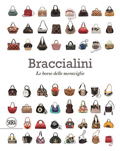 Braccialini Le borse delle meraviglie. Ediz. italiana e inglese: Bags in Wonderland (Moda e costume)