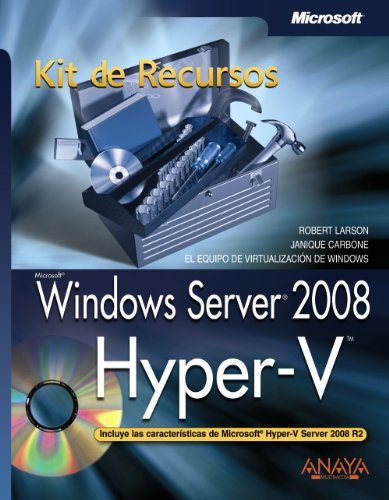 Windows Server 2008: Hyper-v. Kit De Recursos