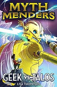 Geek vs Talos (Myth Menders Book 3) by [Lisa Thompson, Reading Eggs, Nahum Ziersch]