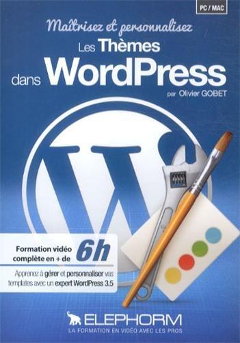 Maîtrisez et personnalisez les thèmes dans WordPress Formation vidéo complète en plus de 6h