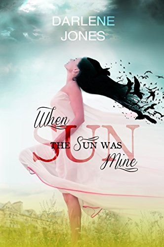 Book: When the Sun was Mine by Darlene Jones