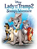 Lady And The Tramp II: Scamp s Adventure (Theatrical Version)