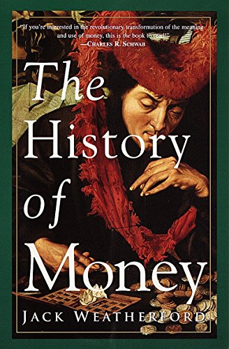 Compare Textbook Prices for The History of Money Reprint Edition ISBN 9780609801727 by Jack Weatherford