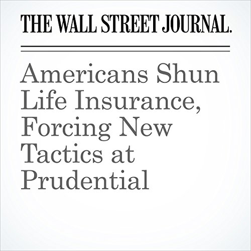 Americans Shun Life Insurance, Forcing New Tactics at Prudential copertina