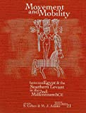Movement and Mobility Between Egypt and the Southern Levant in the Second Millennium BCE (Journal of Ancient Egyptian Interconnections)