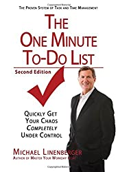 The One Minute To-Do List: Quickly Get Your Chaos Completely Under Control