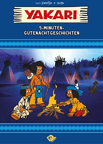 Yakari: 5-Minuten-Gutenachtgeschichten
