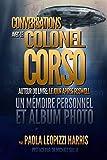 CONVERSATIONS AVEC LE COLONEL CORSO: UN MÉMOIRE PERSONNEL ET UN ALBUM PHOTO
