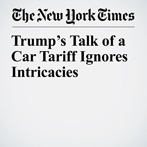 Trump's Talk of a Car Tariff Ignores Intricacies copertina