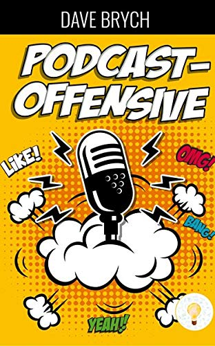 Die Podcast-Offensive: Massenmedium und Online Marketing Werkzeug