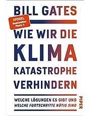 Wie wir die Klimakatastrophe verhindern: Welche Lösungen es gibt und welche Fortschritte nötig sind   Der SPIEGEL-Bestseller #1