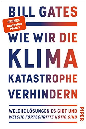 Wie wir die Klimakatastrophe verhindern: Welche Lösungen es gibt und welche Fortschritte nötig sind | Der SPIEGEL-Bestseller #1