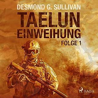Einweihung     Taelun 1              Autor:                                                                                                                                 Desmond G. Sullivan                               Sprecher:                                                                                                                                 Markus Raab                      Spieldauer: 1 Std. und 11 Min.     5 Bewertungen     Gesamt 3,4