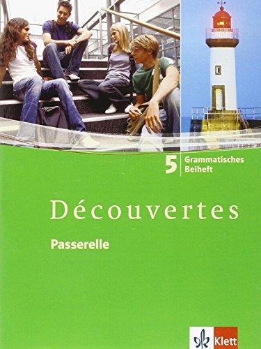Découvertes 5. Passerelle: Grammatisches Beiheft 5. Lernjahr (Découvertes. Ausgabe ab 2004)