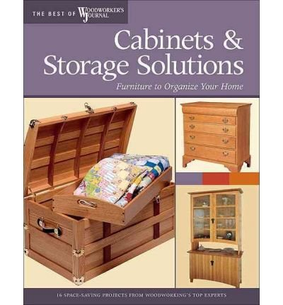 [ Cabinets & Storage Solutions: Furniture to Organize Your Home (Best of Woodworker's Journal) - IPS [ CABINETS & STORAGE SOLUTIONS: FURNITURE TO ORGANIZE YOUR HOME (BEST OF WOODWORKER'S JOURNAL) - IPS ] By Woodworker's Journal ( Author )Oct-28-2007 Paperback