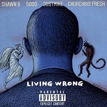 Living Wrong (feat. 5000, Churchboi & JustMike)