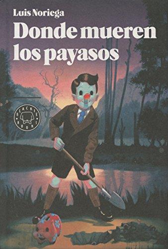 Donde mueren los payasos (Narrativa (blackie Books))