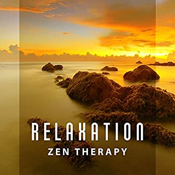 Relaxation Zen Therapy – Music for Deep Relaxation and Meditation, Good Attitude, Postivie Mind
