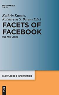 Facets of Facebook: Use and Users