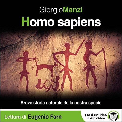 Homo sapiens - Breve storia naturale della nostra specie audiobook cover art