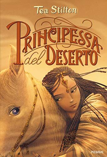 Principessa del deserto. Principesse del regno della fantasia. Nuova ediz. (Vol. 3)