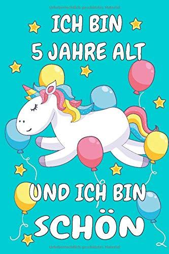 Ich Bin 5 Jahre Alt Und Ich Bin Schön: blaue Einhorn Notizbuch Geburtstagsgeschenke Für 5 Jährige Kinder
