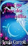 Alice au Pays des Merveilles - Version annotée - Format Kindle - 1,90 €