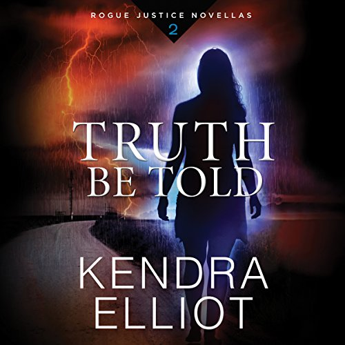 Truth Be Told     Rogue Justice, Book 2              By:                                                                                                                                 Kendra Elliot                               Narrated by:                                                                                                                                 Kate Rudd                      Length: 2 hrs and 47 mins     4 ratings     Overall 4.8