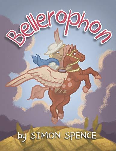 Bellerophon: Book 8- Early Myths: Kids Books on Greek Myth