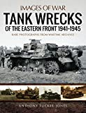 Tank Wrecks of the Eastern Front, 1941–1945 (Images of War) (English Edition)