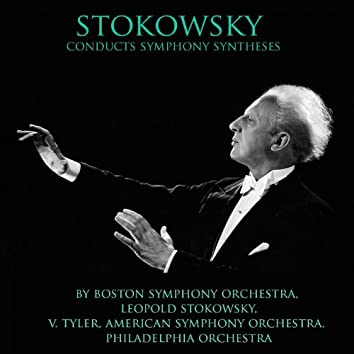 Stokowsky Conducts Symphonic Syntheses