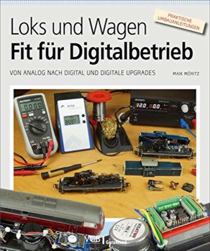 Loks und Wagen - Fit für den Digitalbetrieb: Von analog nach digital und digitale Upgrades