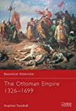 The Ottoman Empire 1326–1699 (Essential Histories)