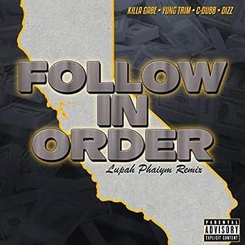 Follow in Order (Lupah Phaiym Remix) [feat. Yung Trim & Dizz]