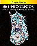 60 Unicornios con Mandalas - Libro de Colorear para Adultos: 60 Unicornios Mágicos. Libro para Colorear Antiestrés para Adultos