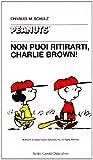 Non puoi ritirarti, Charlie Brown