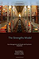 The Strengths Model: Case Management With People With Psychiatric Disabilities