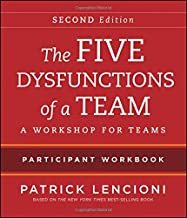 The Five Dysfunctions of a Team: Intact Teams Participant Workbook
