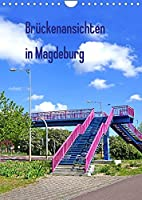 Brueckenansichten in Magdeburg (Wandkalender 2022 DIN A4 hoch): Zu Fuss ueber die Bruecken in Magdeburg (Planer, 14 Seiten )