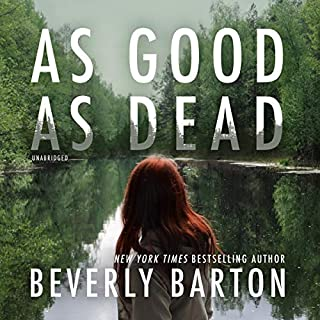 As Good as Dead     The Cherokee Pointe Series, Book 1              Written by:                                                                                                                                 Beverly Barton                               Narrated by:                                                                                                                                 Marguerite Gavin                      Length: 11 hrs and 36 mins     Not rated yet     Overall 0.0