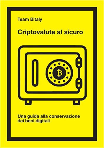Criptovalute al sicuro: Una guida alla conservazione dei beni digitali
