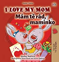I Love My Mom (English Czech Bilingual Book for Kids) (English Czech Bilingual Collection)