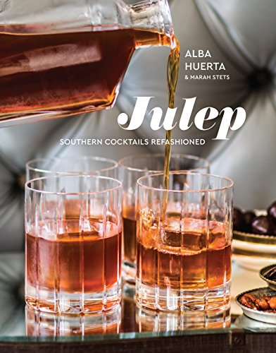 Julep: Southern Cocktails Refashioned [A Recipe Book] (LORENA JONES BO)