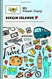 Virgin Islands Travel Diary: Kids Guided Journey Log Book 6x9 - Record Tracker Book For Writing Sketching, Gratitude Prompt. US Vacation Activities ... Journal. Girls Boys Traveling Notebook