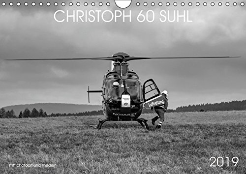 Christoph 60 Suhl (Wandkalender 2019 DIN A4 quer): Schwarz-Weiss-Fotokalender mit Motiven des Rettungshubschraubers Christoph 60 Suhl, der DRF ... 14 Seiten (CALVENDO Gesundheit)