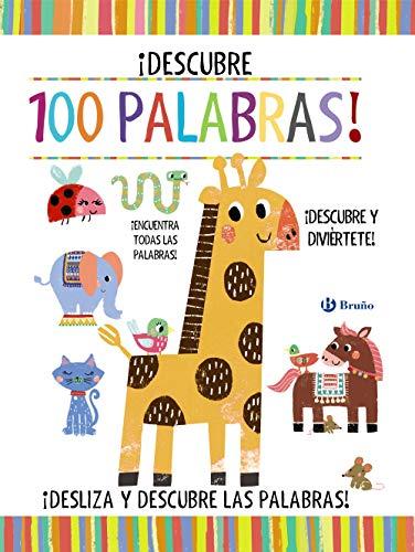¡DESCUBRE 100 PALABRAS! (Castellano - A Partir De 0 Años - Proyecto De 0 A 3 Años - Libros Manipulativos)
