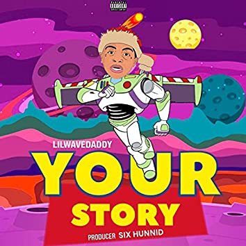 Your Story (Lil Bitch Pt. 2)