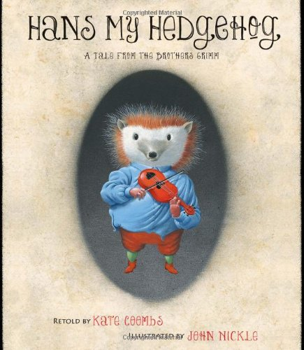 Image of Hans My Hedgehog: A Tale from the Brothers Grimm